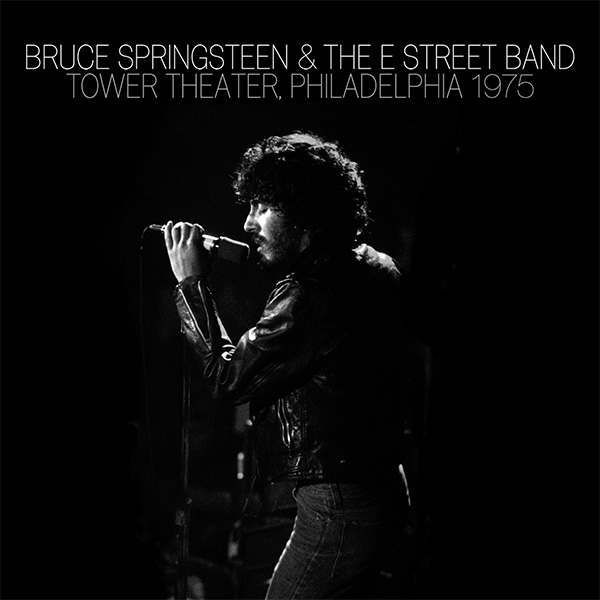 Bruce Springsteen & The E Street Band - Tower Theater, Philadelphia 1975