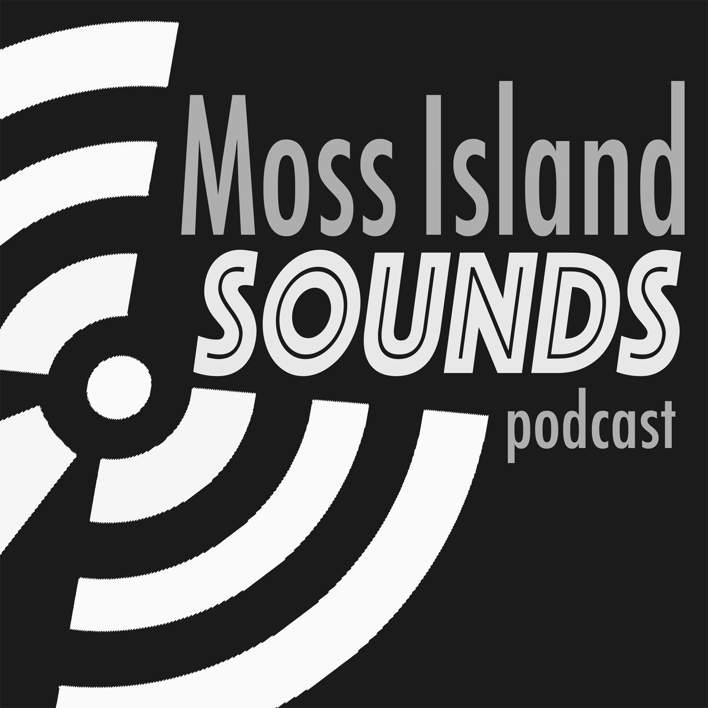 Podcasts – Moss Island Sounds
