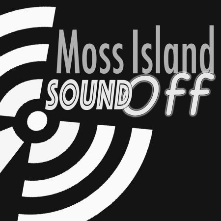 Moss Island Sound Off