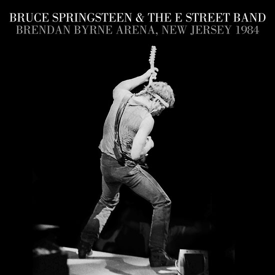 Bruce Springsteen & The E Street Band - Brendan Byrne Arena, New Jersey 1984