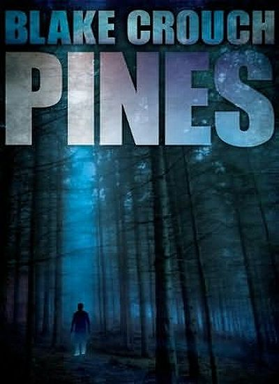Pines - by Blake Crouch